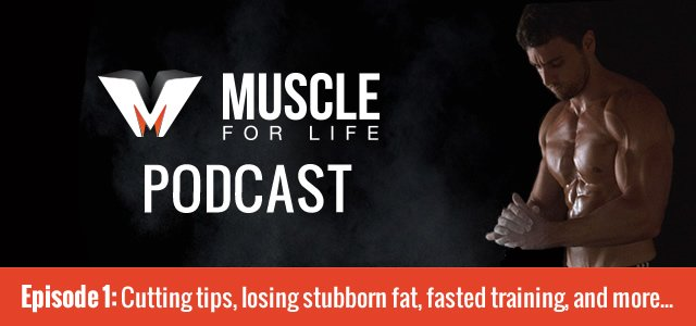Cutting tips, losing stubborn fat, fasted training, and more…