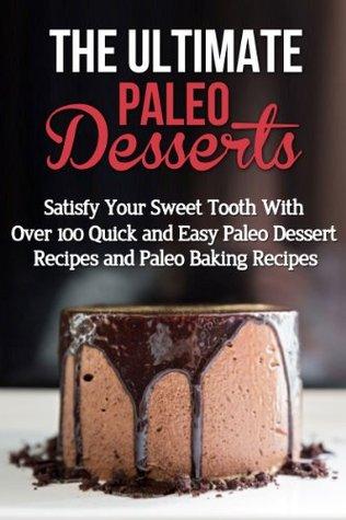 the ultimate paleo desserts