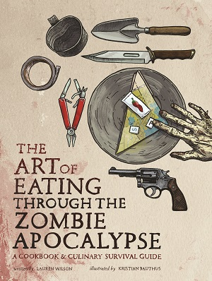TheArtofEatingThroughtheZombieApocalypse_FrontCover