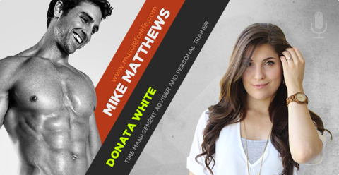 Podcast #112: Donata White on How to Get the Most Out of Every Day