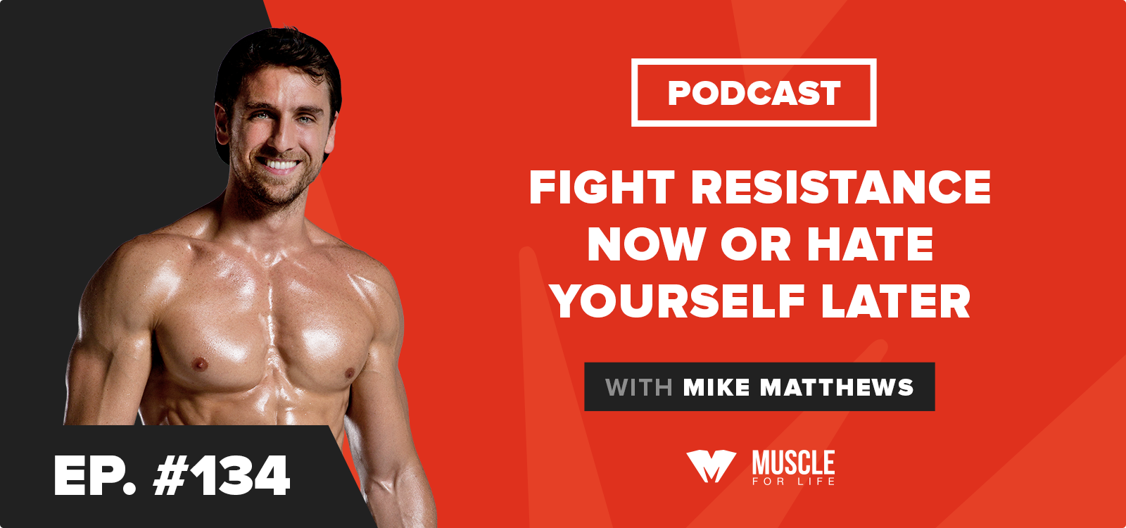 Motivation Monday: Fight Resistance Now or Hate Yourself Later