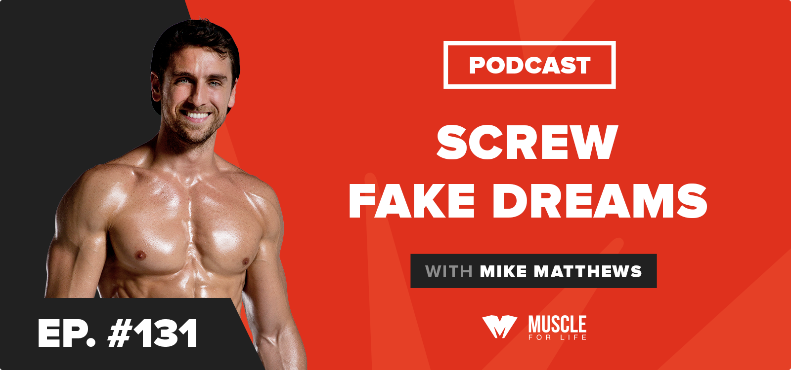 Motivation Monday: Screw Fake Dreams