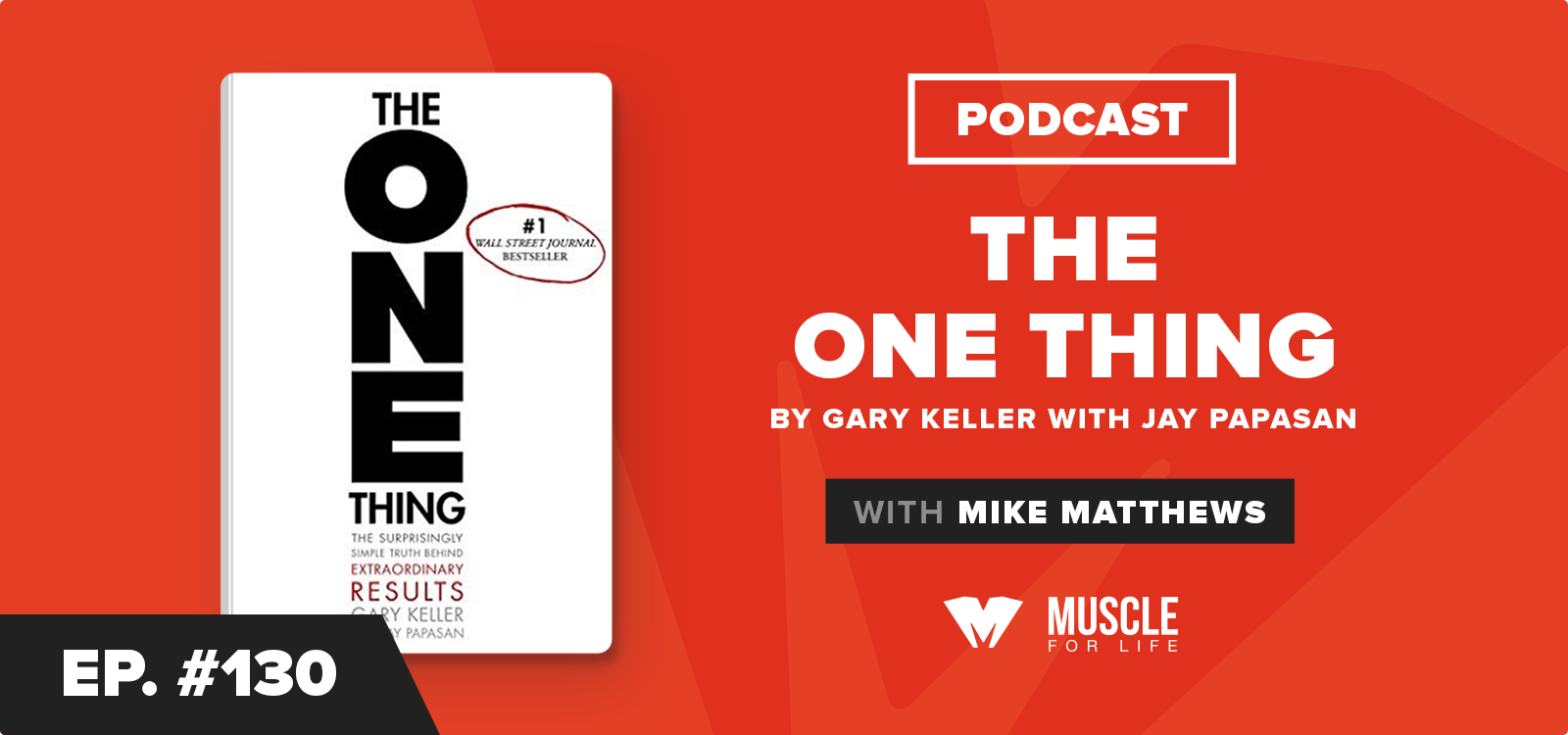 MFL Book Club Podcast: The ONE Thing by Gary Keller and Jay Papasan
