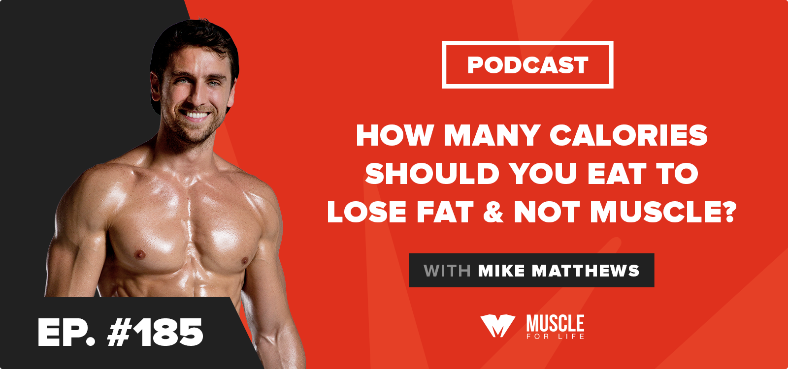 How Many Calories Should You Eat to Lose Fat & Not Muscle?