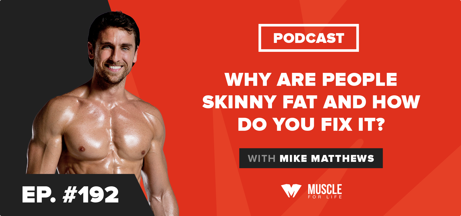 Why Are People Skinny Fat and How Do You Fix It?