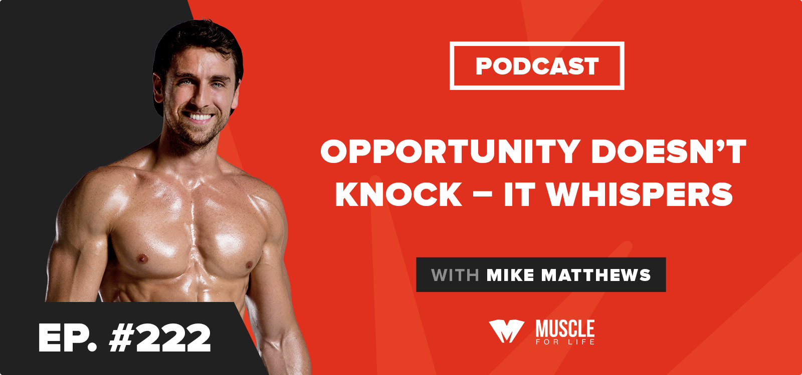 Motivation Monday: Opportunity Doesn't Knock–It Whispers