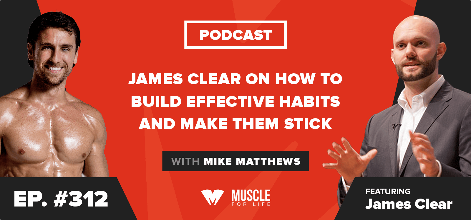 James Clear on How to Build Effective Habits and Make Them Stick
