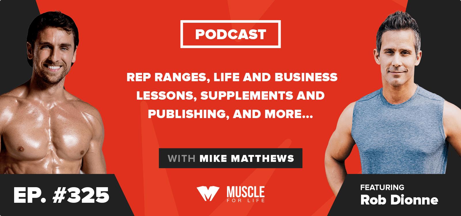 Rep Ranges, Life and Business Lessons, Supplements and Publishing, and More…