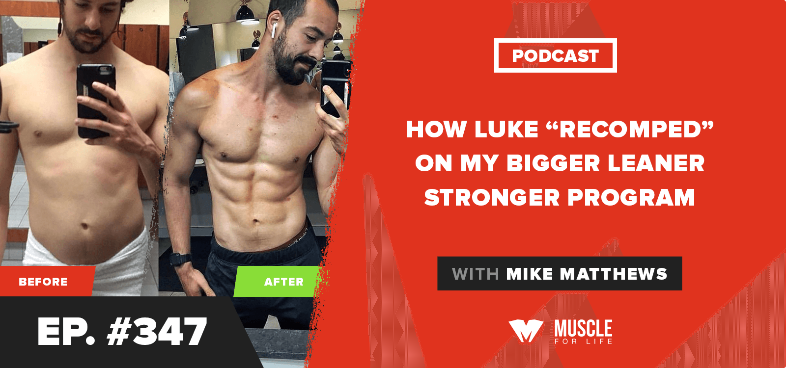 "How Luke ""Recomped"" on my Bigger Leaner Stronger Program"