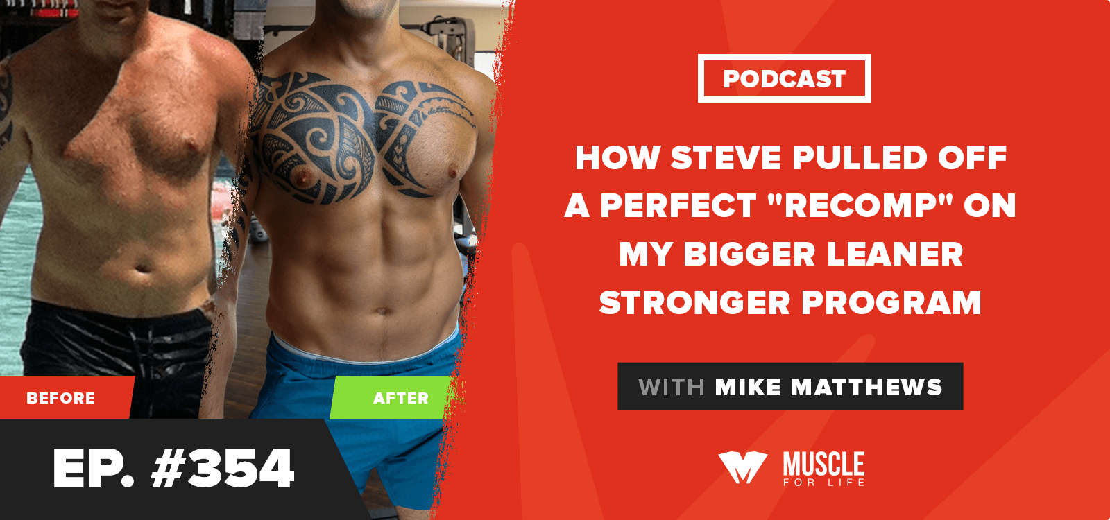 """How Steve Pulled Off a Perfect """"Recomp"""" on my Bigger Leaner Stronger Program"""