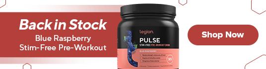 Legion Pulse Stim-Free Blue Raspberry Back in Stock