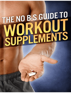 The No B-S Guide to Workout Supplements