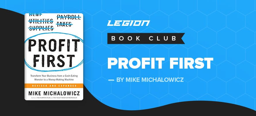 Photo of My Top 5 Takeaways from the Book Profit First by Mike Michalowicz – Legion Athletics