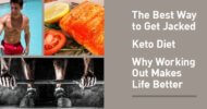 The Best of Muscle for Life: Best Way to Get Jacked, Keto Diet, & Why Working Out Makes Life Better